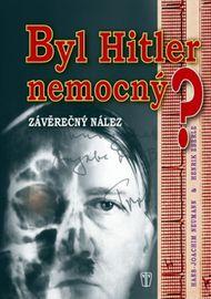 Byl Hitler nemocný? - Závěrečný nález - Hans - Joachim Neumann, Henrik Eberle