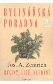 Bylinářská poradna 2 - Byliny, lidé, hledání - Jos. A. Zentrich