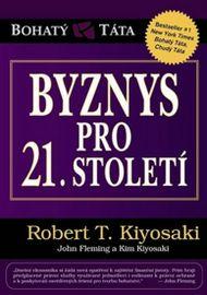 Byznys pro 21. století - Robert T. Kiyosaki