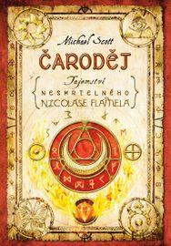 Čaroděj - Tajemství nesmrtelného Nicolase Flamela - 2. vydání - Scott Michael