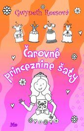 Čarovné princeznine šaty - Gwyneth Reesová