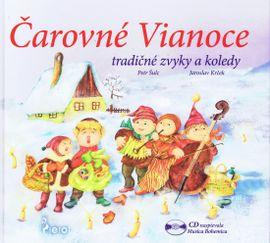 Čarovné Vianoce- tradičné zvyky a koledy - Petr, Jaroslav Krček Šulc