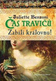 Čas travičů - Zabili královnu! - Juliette Benzoni