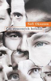 Čas ztracených holubic - Sofi Oksanen