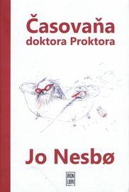 Časovaňa doktora Proktora - Nesbo Jo