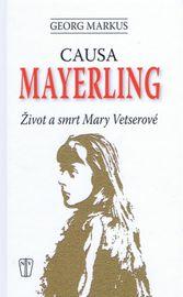 Causa Mayerling - Život a smrt Mary Vetserové - Georg Markus