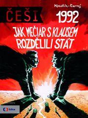 Češi 1992 - Jak Mečiar s Klausem rozdělili stát - Dan, Pavel Kosatík, Černý