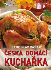 Česká domácí kuchařka - 3. vydání - Jaroslav Vašák