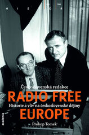 Československá redakce Radio Free Europe - Historie a vliv na československé dějiny - Prokop Tomek