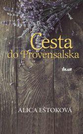 Cesta do Provensalska - Alica Eštoková