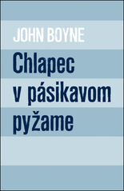 Chlapec v pásikavom pyžame - John Boyne