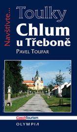 Chlum u Třeboně a české Vitorazsko (Edice Toulky) - Pavel Toufar