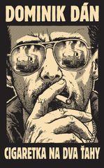 Cigaretka na dva ťahy. Zberateľské vydanie - Dominik Dán