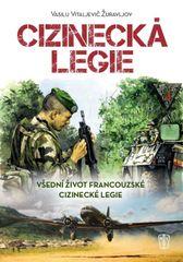Cizinecká legie - Všední život francouzské cizinecké legie - Vasilij Vitaljevič Žuravljov
