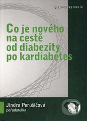 Co je nového na cestě od diabezity po kardiabetes - Jindřiška Perušičová