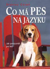 Co má pes na jazyku - Jak porozumět psí řeči - 3.vydání - Stanley Coren