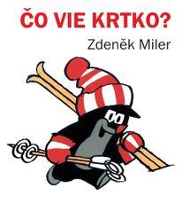 Čo vie krtko?, 3.vyd. - Zdeněk Miler
