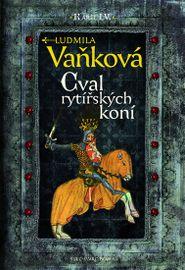 Cval rytířských koní - Orel a lev I. - Ludmila Vaňková