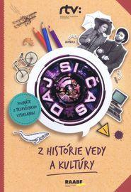Daj si čas I. Z histórie vedy a kultúry - Jana Bohunická,Roman Humaj