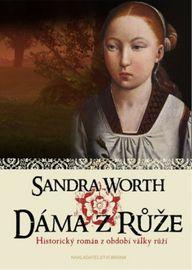 Dáma z Růže - Historický román z období - Sandra Worth