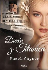Dievča z Titanicu - Hazel Gaynor