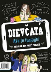 Dievčatá/Chlapci: Ako to funguje? - Príručka, ako prežiť pubertu - Frédérique Corrová Montaguová, Astrid M.