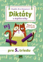 Diktáty a doplňovačky pre 5. triedu - Eva Dienerová