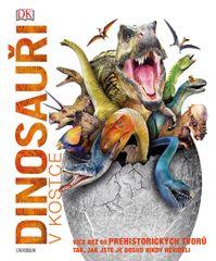 Dinosauři v kostce - Více než 60 prehistorických tvorů tak, jak jste je dosud ještě nikdy neviděli