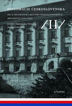 Diplomacie Československa Díl II. - Biografický slovník československých diplomatů - Jindřich Dejmek a kolektiv