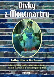 Dívky z Montmartru - Marie Cathy Buchanan