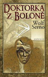Doktorka z Boloně - Serno Wolf