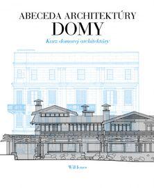 Abeceda architektúry Domy - Will Jones
