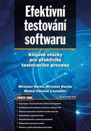 Efektivní řízení testování - Klíčové otázky v testování softwaru - Miroslav Bureš a kolektiv