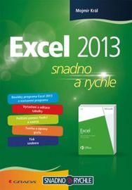 Excel 2013 snadno a rychle - Mojmír Král