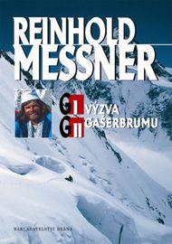 G I a G II - Výzva Gasherbrumu - 2. vydá - Reinhold Messner