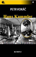 Hans Kammler - Hitlerův technokrat - Petr Vokáč