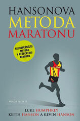 Hansonova metoda maratonu - Chcete umět běhat? Tak do toho! - Kevin a Keith Hansonovi