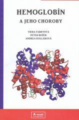 Hemoglobín a jeho choroby - Viera Fábryová, Peter Božek, Andrea Kollárová
