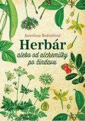 Herbár alebo od alchemilky po žindavu - Jaroslava Bednářová