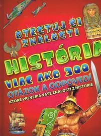 História - viac ako 300 otázok a odpovedí