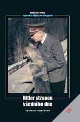 Hitler stranou všedního dne - Heinrich Hoffmann