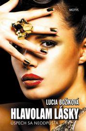 Hlavolam lásky - Úspech sa neodpúšťa - Lucia Božiková