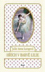 Hřích v barvě lilie - Julie Anne Longová