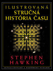 Ilustrovaná stručná historia času - Stephen Hawking