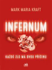 Infernum - Každé zlo má svou příčinu -  Maria Mark Kraft