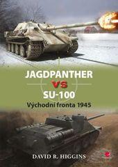 Jagdpanther vs SU–100 - Východní fronta 1945 - David R. Higgins
