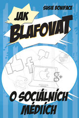 Jak blafovat o sociálních médiích - Susie Boniface