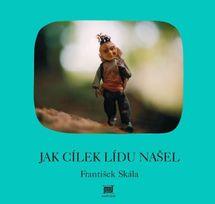 Jak Cílek Lídu našel - 2.vydání - František Skála