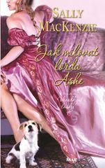 Jak milovat lorda Ashe - Sally MacKenzie