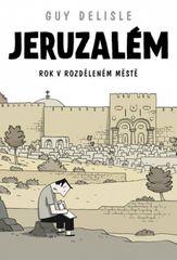 Jeruzalém - Rok v rozděleném městě - komiks - Guy Delisle